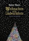 Weihnachten auf der Lindwurmfeste oder warum ich Hamoulimepp hasse