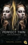 Vergrößerte Darstellung Cover: Perfect Twin - Der Aufbruch. Externe Website (neues Fenster)