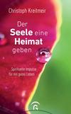 Vergrößerte Darstellung Cover: Der Seele eine Heimat geben. Externe Website (neues Fenster)
