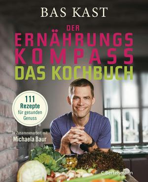 Der Ernährungskompass - Das Kochbuch