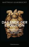 Vergrößerte Darstellung Cover: ¬Das¬ Ende der Evolution. Externe Website (neues Fenster)