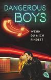 Vergrößerte Darstellung Cover: Dangerous Boys - Wenn du mich findest. Externe Website (neues Fenster)