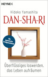 Dan-Sha-Ri - das Leben entrümpeln, die Seele befreien