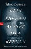 Vergrößerte Darstellung Cover: Kein Freund außer den Bergen. Externe Website (neues Fenster)