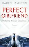 Perfect Girlfriend - Du kannst ihr nicht entkommen