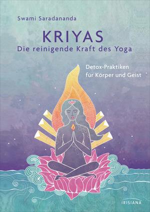 Kriyas - Die reinigende Kraft des Yoga