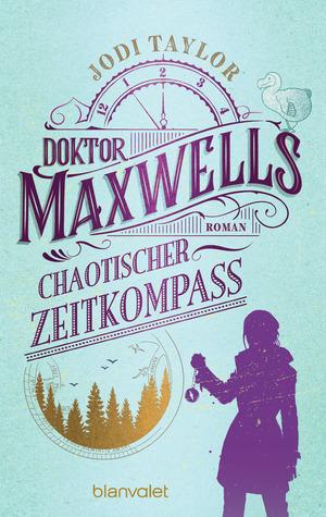Doktor Maxwells chaotischer Zeitkompass