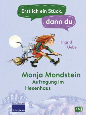 Monja Mondstein - Aufregung im Hexenhaus