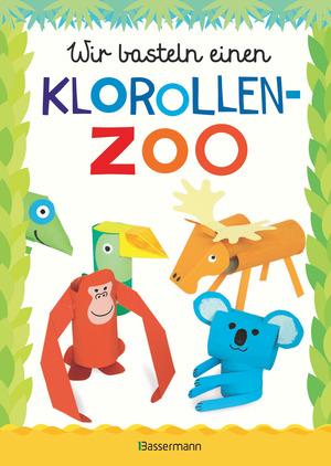Wir basteln einen Klorollen-Zoo. Das Bastelbuch mit 40 lustigen Tieren aus Klorollen: Gorilla, Krokodil, Python, Papagei und vieles mehr. Ideal für Kindergarten- und Kita-Kinder
