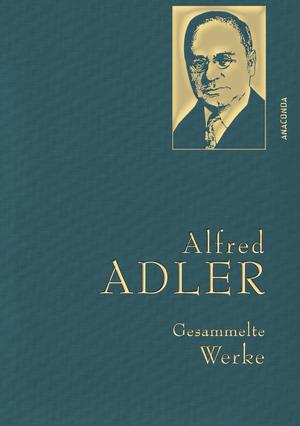 Alfred Adler - Gesammelte Werke