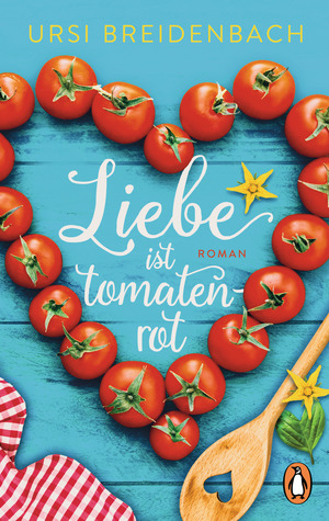 Liebe ist tomatenrot
