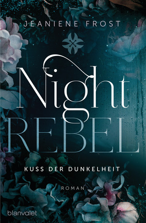 Night Rebel 1 - Kuss der Dunkelheit
