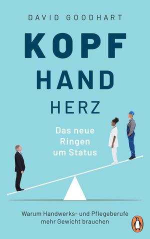Kopf, Hand, Herz - Das neue Ringen um Status