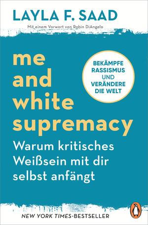 Me and White Supremacy - Warum kritisches Weißsein mit dir selbst anfängt