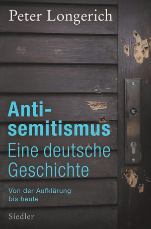 Antisemitismus: Eine deutsche Geschichte