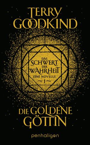 Die goldene Göttin - Das Schwert der Wahrheit