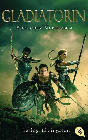 Gladiatorin - Sieg oder Verderben
