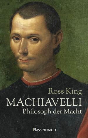 Machiavelli - Philosoph der Macht