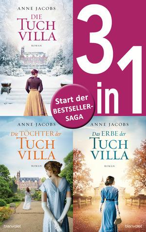 Die Tuchvilla-Saga Band 1-3: - Die Tuchvilla / Die Töchter der Tuchvilla / Das Erbe der Tuchvilla (3in1-Bundle)