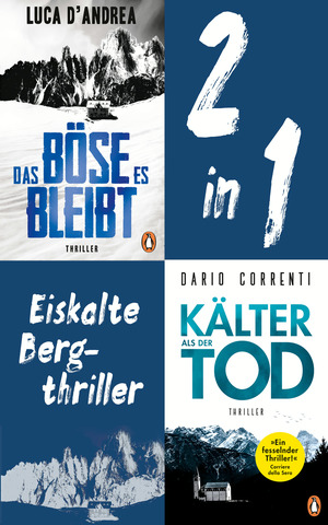 Eiskalte Bergthriller: Luca D'Andrea, Das Böse, es bleibt/ Dario Correnti, Kälter als der Tod (2in1-Bundle)