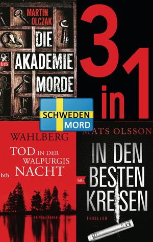Schwedenmord: Tod in der Walpurgisnacht / Die Akademiemorde / In den besten Kreisen (3in1 Bundle)