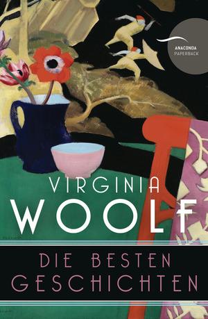 Virginia Woolf - Die besten Geschichten (Neuübersetzung)
