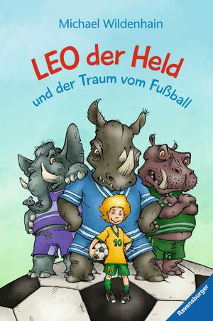 Leo der Held und der Traum vom Fußball