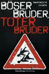 Vergrößerte Darstellung Cover: Böser Bruder, toter Bruder. Externe Website (neues Fenster)