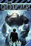 Vergrößerte Darstellung Cover: Die Robot Wars. Externe Website (neues Fenster)