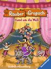 Vergrößerte Darstellung Cover: Räuber Grapsch rund um die Welt. Externe Website (neues Fenster)
