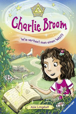 Charlie Broom, Band 2: Wie verhext man einen Wolf?