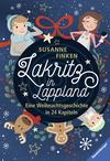 Vergrößerte Darstellung Cover: Lakritz in Lappland - Eine Weihnachtsgeschichte in 24 Kapiteln. Externe Website (neues Fenster)