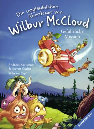 Die unglaublichen Abenteuer von Wilbur McCloud - Gefährliche Mission