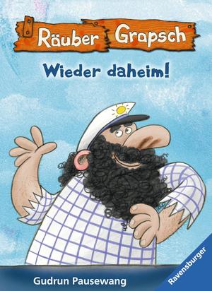 Räuber Grapsch: Wieder daheim!