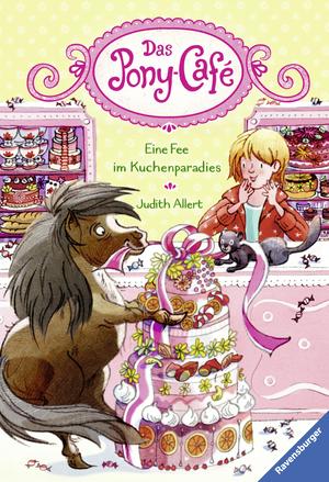 Das Pony-Café, Band 5: Eine Fee im Kuchenparadies