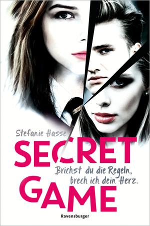 Secret Game. Brichst du die Regeln, brech ich dein Herz