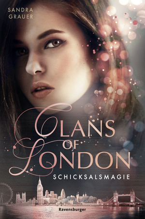 Clans of London, Band 2: Schicksalsmagie