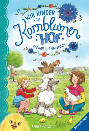 Wir Kinder vom Kornblumenhof, Band 5: Krawall im Hühnerstall