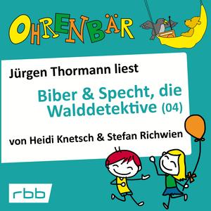 Jürgen Thormann liest Biber & Specht, die Walddetektive (04)