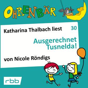 Katharina Thalbach liest Ausgerechnet Tusnelda!