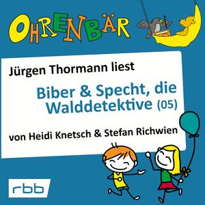 Jürgen Thormann liest Biber & Specht, die Walddetektive (05)