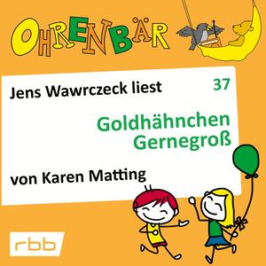 Jens Wawrczeck liest Goldhähnchen Gernegroß