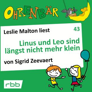 Leslie Malton liest Linus und Leo sind längst nicht mehr klein