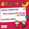 Andreas Fröhlich liest Herr Leberecht kriegt ein Kind