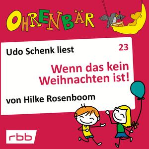 Udo Schenk liest Wenn das kein Weihnachten ist!