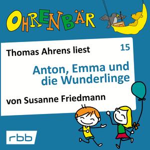 Thomas Ahrens liest Anton, Emma und die Wunderlinge