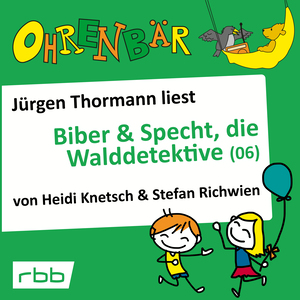 Jürgen Thormann liest Biber & Specht, die Walddetektive (6)