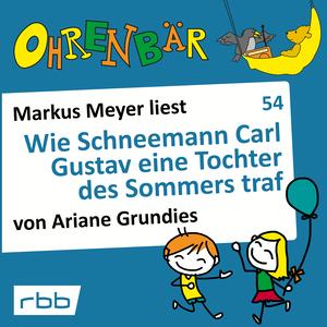 Markus Meyer liest Wie Schneemann Carl Gustav eine Tochter des Sommers traf