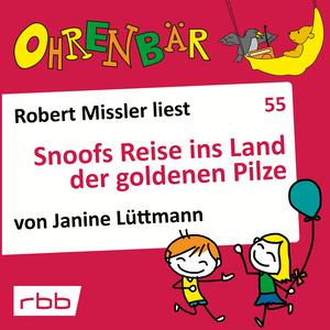 Robert Missler liest Snoofs Reise ins Land der goldenen Pilze