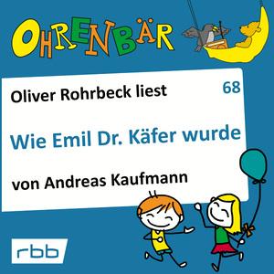 Oliver Rohrbeck liest Wie Emil Dr. Käfer wurde